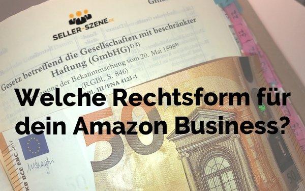 Finde die richtige Rechtsform für dein Amazon Business!