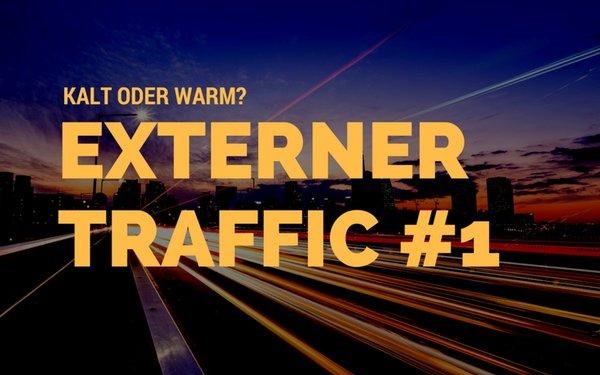 Externer Traffic für dein Amazon FBA Listing #1 – kalter vs. warmer Traffic (mit Video)