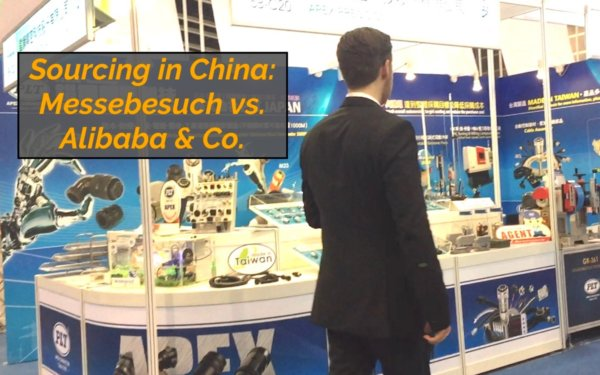 Messe in China vs. Online Sourcing über Alibaba – für wen lohnt sich die Reise? (mit Video)