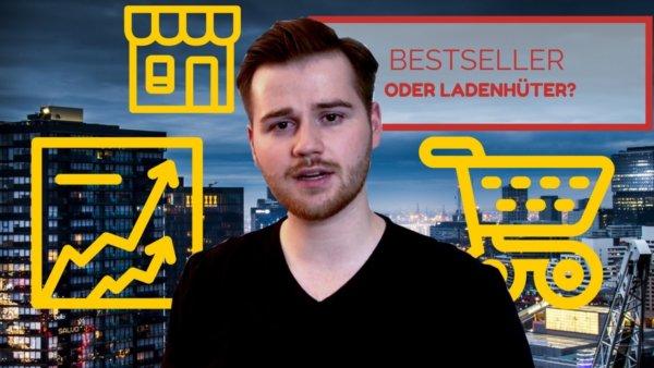 """Diese 2 Faktoren entscheiden, ob dein Produkt zum """"Bestseller"""" oder """"Ladenhüter"""" wird (mit Video)"""